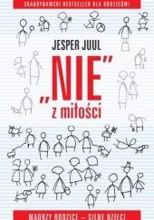 """Okładka książki """"Nie"""" z miłości. Mądrzy rodzice – silne dzieci. Jesper Juul"""