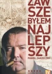 Okładka książki Zawsze byłem najlepszy Paweł Zarzeczny