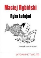 Okładka książki Ryba Ludojad Maciej Rybiński