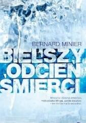 Okładka książki Bielszy odcień śmierci Bernard Minier