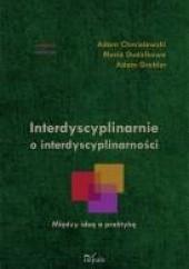 Okładka książki Interdyscyplinarnie o interdyscyplinarności Adam Chmielewski