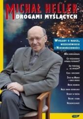 Okładka książki Drogami myślących. Wykłady o nauce, wszechświecie i nieskończoności Michał Heller