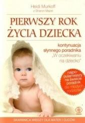 Okładka książki Pierwszy rok życia dziecka Heidi E. Murkoff