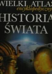 Okładka książki Wielki Atlas encyklopedyczny Historia Świata praca zbiorowa