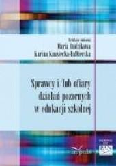 Okładka książki Sprawcy i/lub ofiary działań pozornych w edukacji szkolnej Maria Dudzikowa