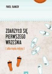 Okładka książki Zdarzyło się pierwszego września (albo kiedy indziej) Pavol Rankov
