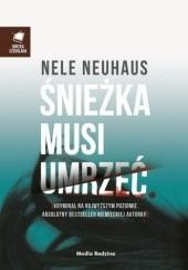 Okładka książki Śnieżka musi umrzeć Nele Neuhaus