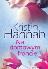 Okładka książki Na domowym froncie Kristin Hannah