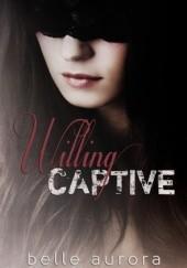 Okładka książki Willing Captive Belle Aurora