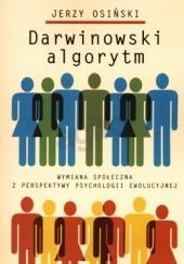 Okładka książki Darwinowski algorytm. Wymiana społeczna z perspektywy psychologii ewolucyjnej Jerzy Osiński