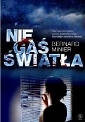 Okładka książki Nie gaś światła Bernard Minier