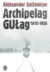Okładka książki Archipelag GUŁag. 1918-1956 Aleksander Sołżenicyn
