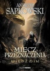 Okładka książki Miecz przeznaczenia Andrzej Sapkowski
