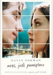 Okładka książki Wróć, jeśli pamiętasz Gayle Forman