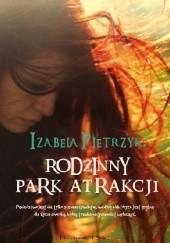 Okładka książki Rodzinny park atrakcji Izabela Pietrzyk