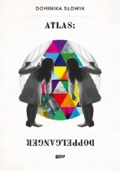Okładka książki Atlas: Doppelganger Dominika Słowik