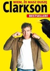 Okładka książki Wiem, że masz duszę Jeremy Clarkson