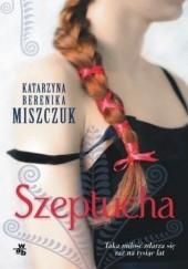 Okładka książki Szeptucha Katarzyna Berenika Miszczuk