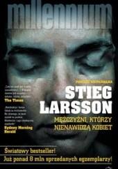 Okładka książki Mężczyźni, którzy nienawidzą kobiet Stieg Larsson