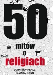 Okładka książki 50 mitów o religiach John Morreall,Tamara Sonn