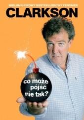 Okładka książki Co może pójść nie tak? Jeremy Clarkson
