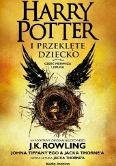 Okładka książki Harry Potter i Przeklęte Dziecko J.K. Rowling,Jack Thorne,John Tiffany