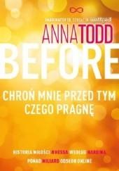 Okładka książki Before. Chroń mnie przed tym czego pragnę Anna Todd