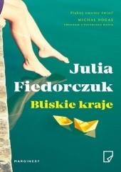 Okładka książki Bliskie kraje Julia Fiedorczuk