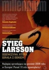 Okładka książki Dziewczyna, która igrała z ogniem Stieg Larsson