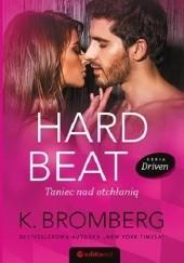 Okładka książki Hard Beat. Taniec nad otchłanią K. Bromberg