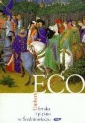 Okładka książki Sztuka i piękno w średniowieczu Umberto Eco