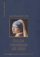 Okładka książki Sztuka cenniejsza niż złoto Jan Białostocki