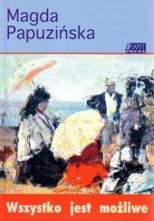 Okładka książki Wszystko jest możliwe Magda Papuzińska