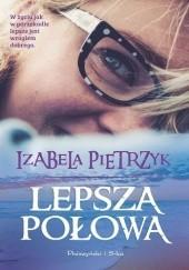 Okładka książki Lepsza połowa Izabela Pietrzyk