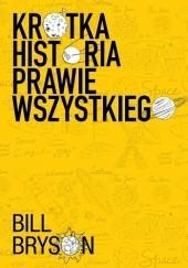 Okładka książki Krótka historia prawie wszystkiego Bill Bryson