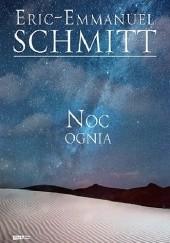 Okładka książki Noc ognia Éric-Emmanuel Schmitt