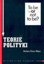 Okładka książki Teorie polityki. Założenia metodologiczne. Barbara Krauz - Mozer