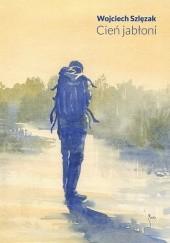 Okładka książki Cień jabłoni Wojciech Szlęzak