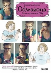 Okładka książki Odważona Dziewczyna minus 70kg Danuta Awolusi