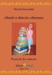 Okładka książki Obudź w dziecku olbrzyma Mariola Kurczyńska