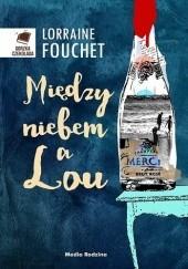 Okładka książki Między niebem a Lou Lorraine Fouchet