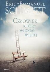 Okładka książki Człowiek, który widział więcej Éric-Emmanuel Schmitt
