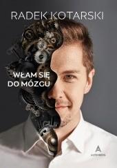 Okładka książki Włam się do mózgu Radosław Kotarski