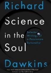 Okładka książki Science in the Soul. Selected Writings of a Passionate Rationalist Richard Dawkins