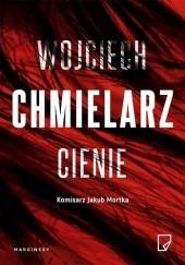 Okładka książki Cienie Wojciech Chmielarz