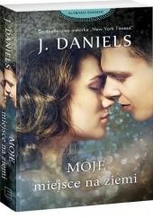 Okładka książki Moje miejsce na ziemi J. Daniels
