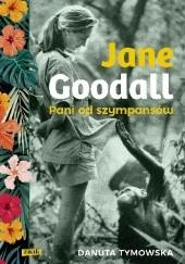 Okładka książki Jane Goodall. Pani od szympansów Danuta Tymowska