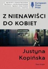 Okładka książki Z nienawiści do kobiet Justyna Kopińska