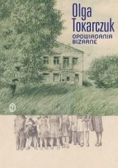 Okładka książki Opowiadania bizarne Olga Tokarczuk