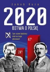 Okładka książki Bitwa o Polskę 2020 Jakub Kuza